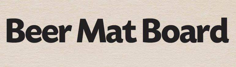 Beer Mat Board